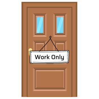 Hang a work only sing on your door